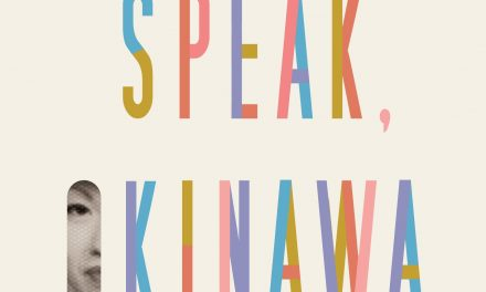 """""""Speak, Okinawa"""": A Memoir of Self and an Island's Collective History"""