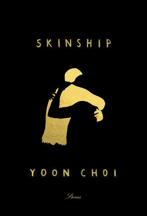 """Immigrant Songs and Unexpected Love Stories: Why You Need to Read Yoon Choi's """"Skinship"""""""